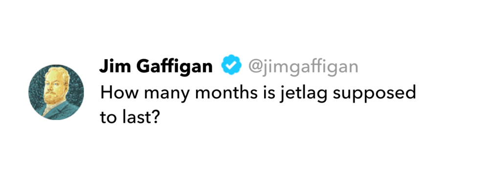 Jim Gaffigan tweet on jet lag