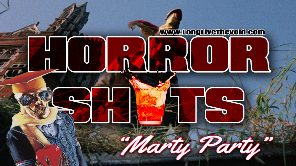 'Marty Party' #horrorshot