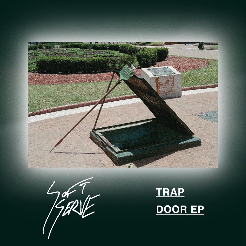 22. Soft Serve  - Trap Door EP (Vancouver)