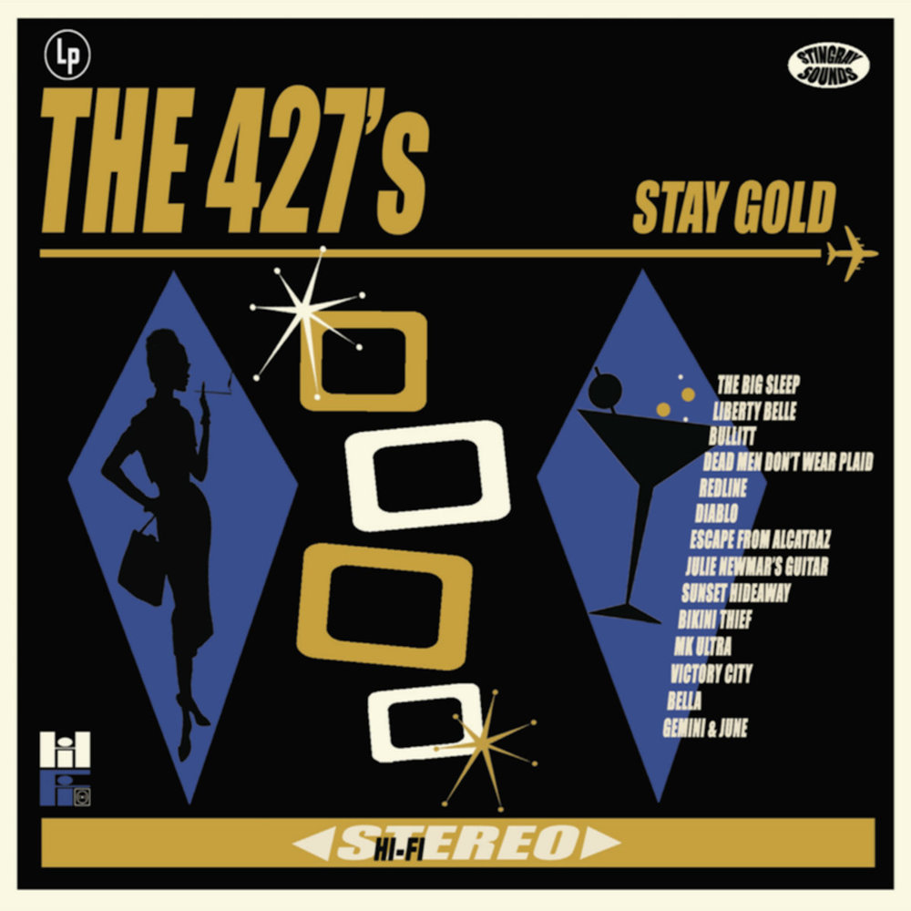 The 427's - Stay Gold