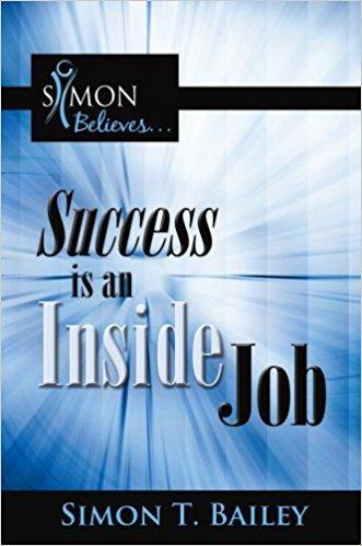 Success Is An Inside Job by Simon Bailey