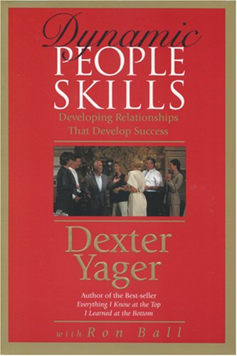 Dynamic People Skills by Dexter Yager