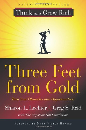 Three Feet from Gold: Turn Your Obstacles in Opportunities by Sharon Lechter
