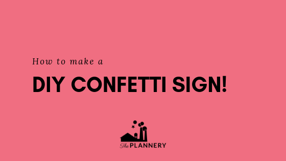 How to make a diy confetti sign.png