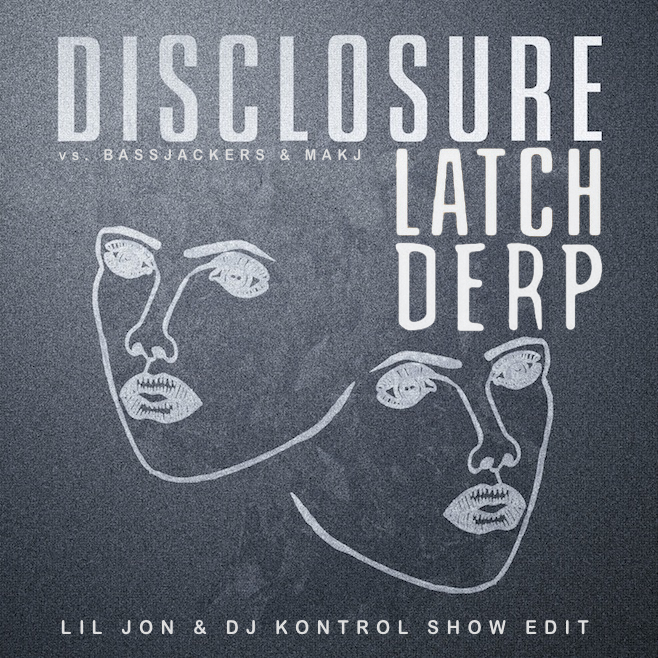 Latch Derp Lil Jon & DJ Kontrol Show Edit