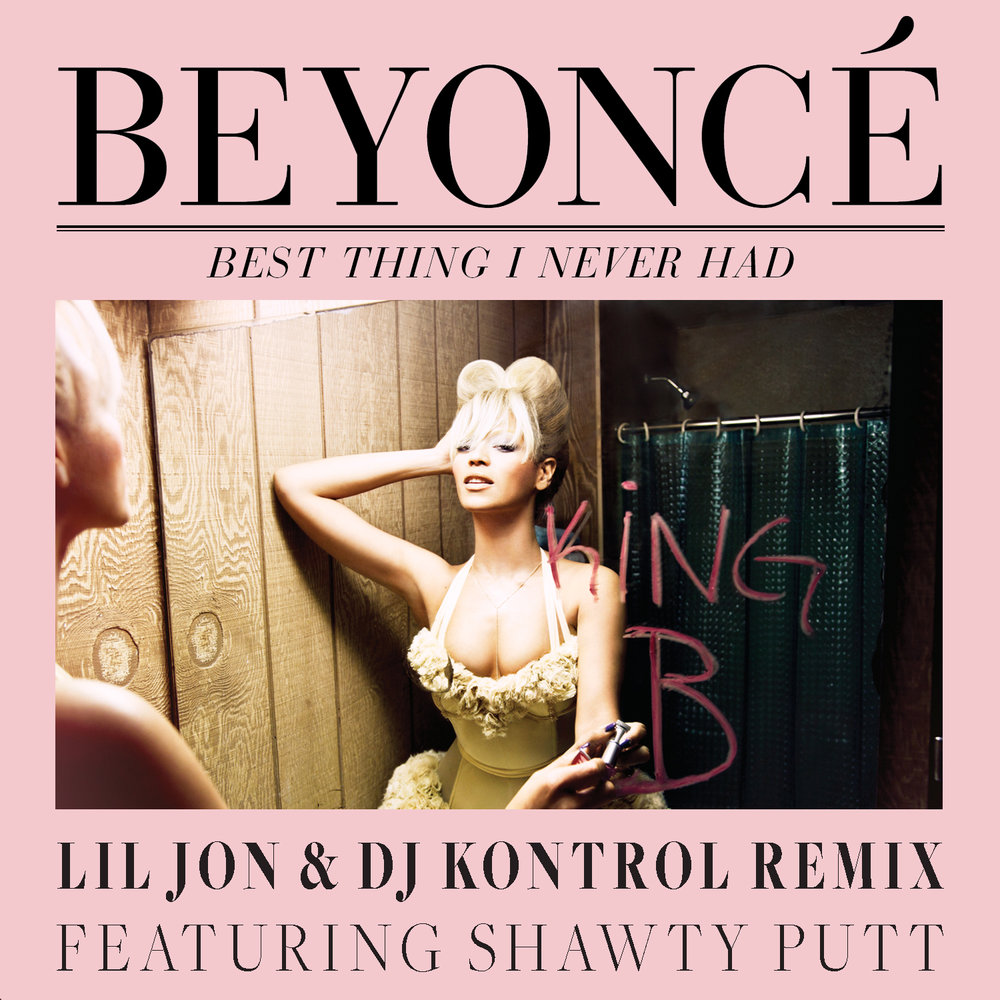 Best Thing I Never Had (Lil Jon & DJ Kontrol Remix)