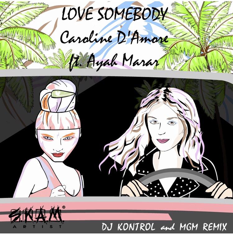 Caroline D'Amore f. Aya Marar - Love Somebody (DJ Kontrol & MGM Remix)