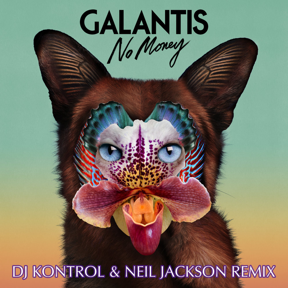 Galantis - No Money (DJ Kontrol & Neil Jackson Remix)