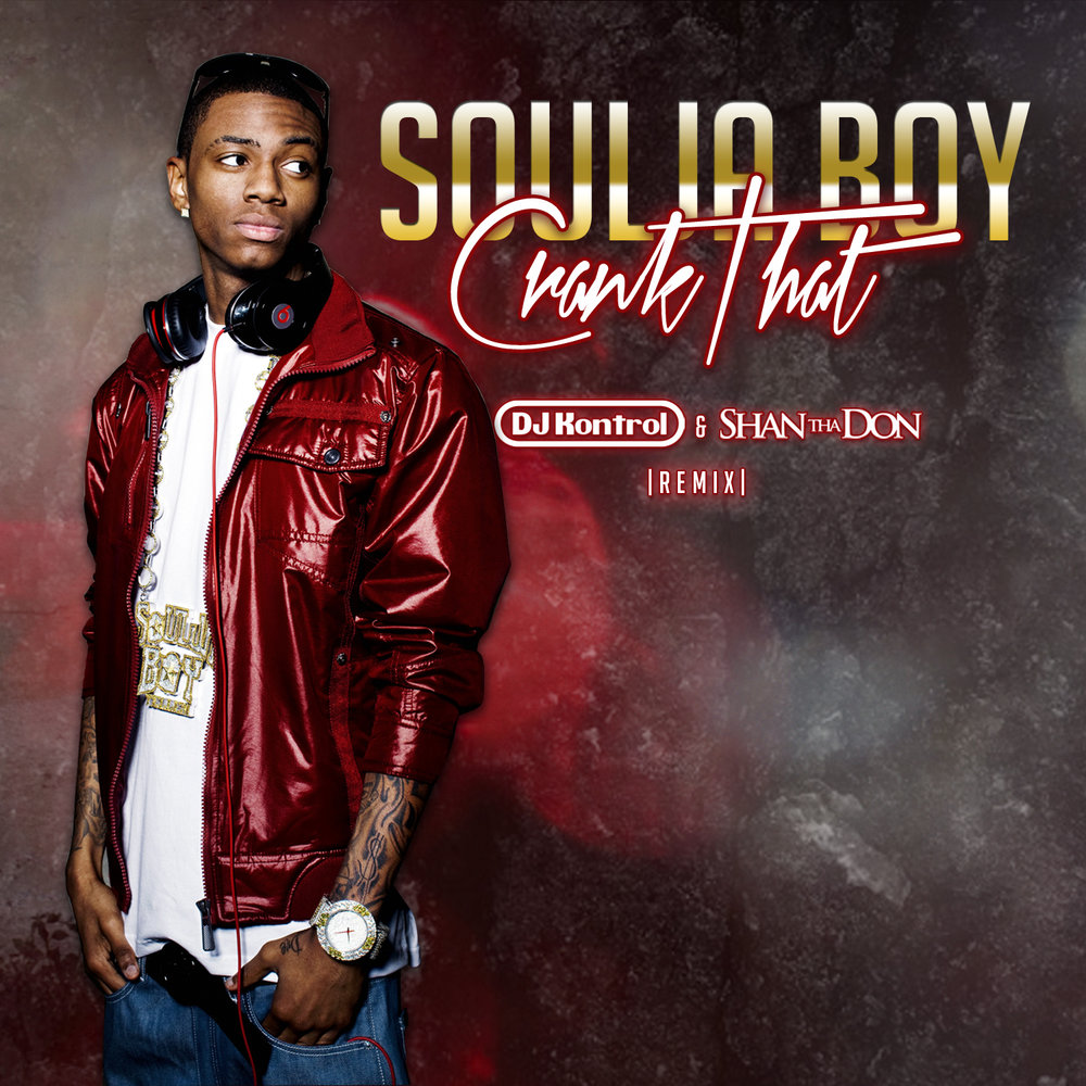 Soulja Boy - Crank That (DJ Kontrol & Shan Tha Don Remix)