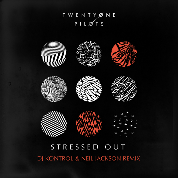Twenty One Pilots - Stressed Out (DJ Kontrol & Neil Jackson Remix)