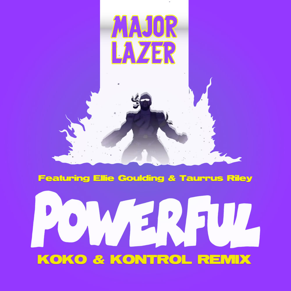 Major Lazer f. Ellie Goulding & Tarrus Riley - Powerful (KoKo & Kontrol Remix)