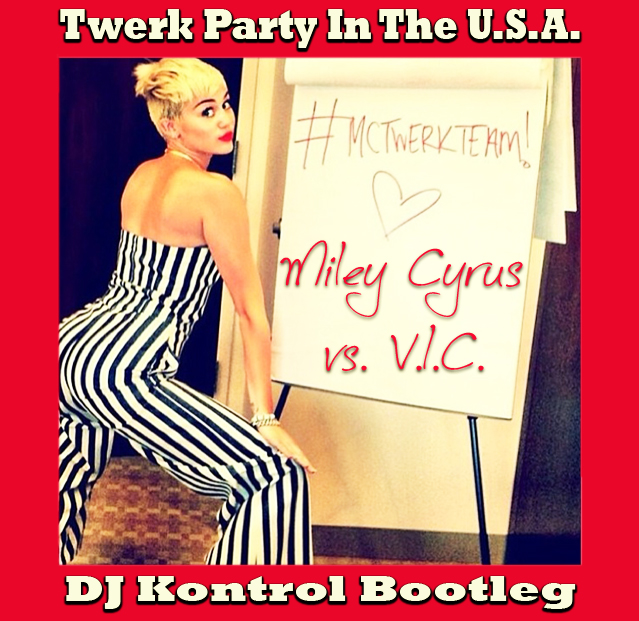 Twerk Party In The U.S.A. (DJ Kontrol Bootleg)