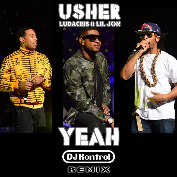 Usher f. Lil Jon & Ludacris - Yeah (DJ Kontrol Remix)