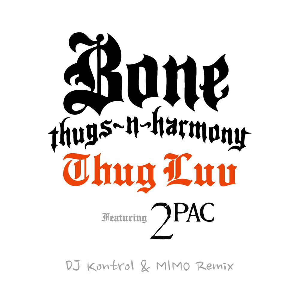 Bone Thugs-N-Harmony - Thug Luv (DJ Kontrol & MIMO Remix)