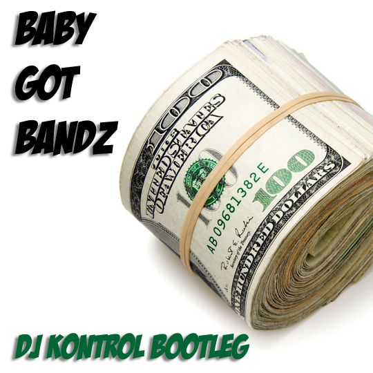 Baby Got Bandz (DJ Kontrol Bootleg)