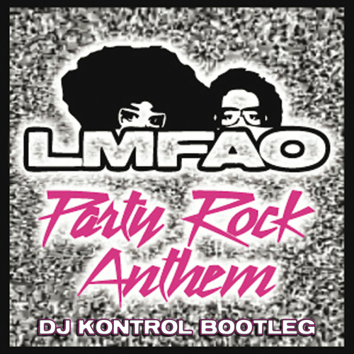 Party Rock Anthem Rage (DJ Kontrol Mash)