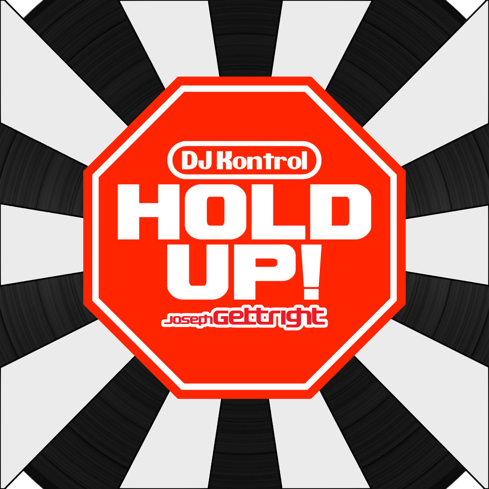 DJ Kontrol & Joseph Gettright - Hold Up!