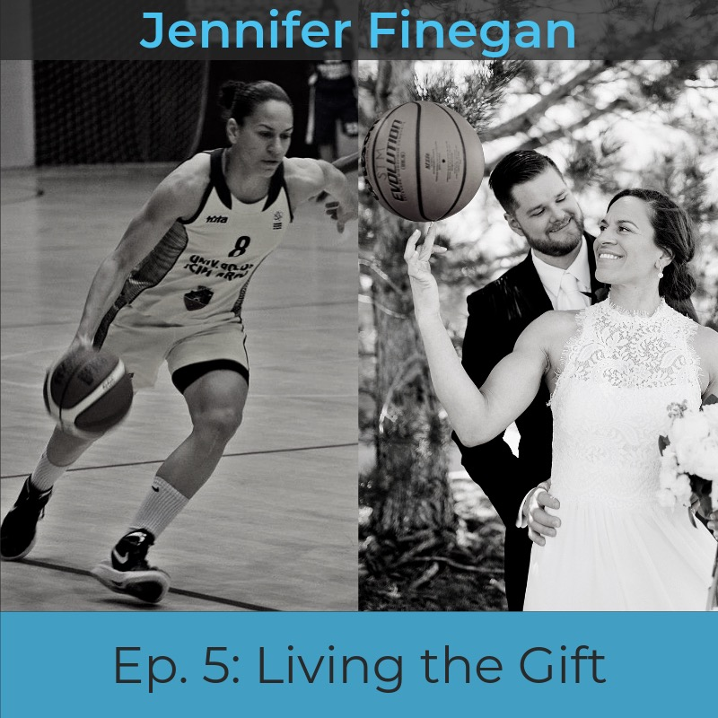 Episode 5: Jennifer Finegan: Living the Gift — FIERCE Athlete