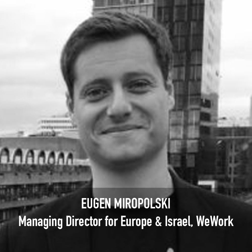 Eugen Miropolski - Managing Director for Europe & Israel WeWork
