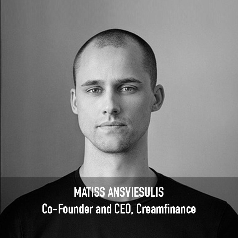 Matiss Ansviesulis - Co-Founder and CEO Creamfinance