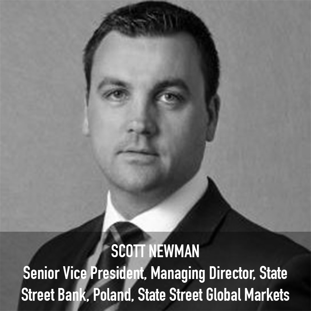 Scott Newman - Senior Vice President, Managing Director State Street Bank GmbH, Poland Branch State Street Global Markets