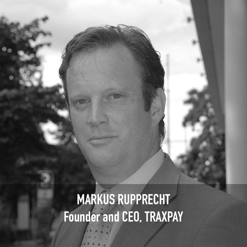MARKUS RUPPRECHT - Founder and CEO, Traxpay