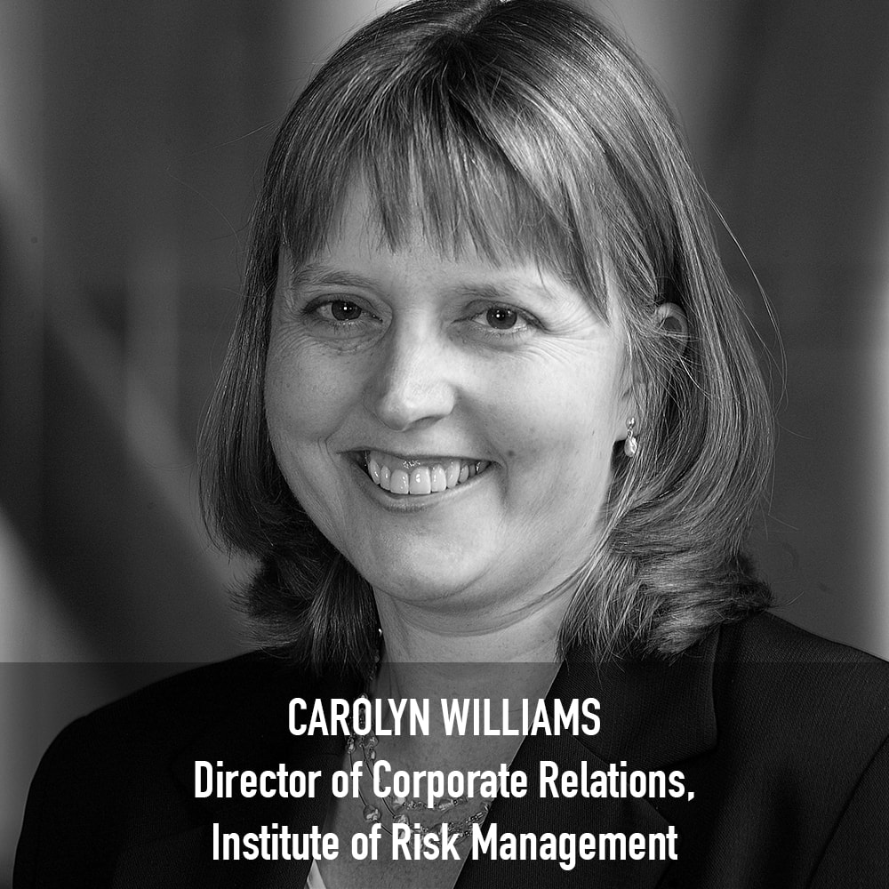 Carolyn Williams - Director of Corporate Relations Institute of Risk Management