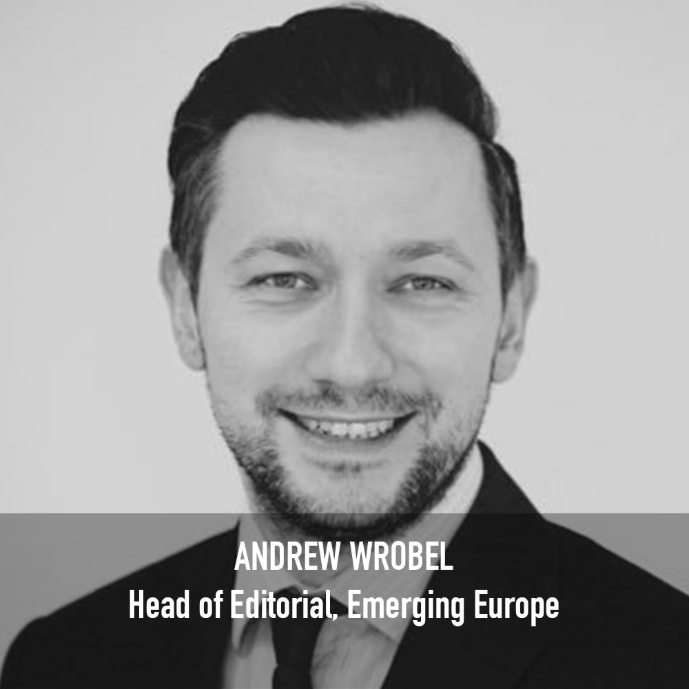 Andrew Wrobel - Head of Editorial Emerging Europe