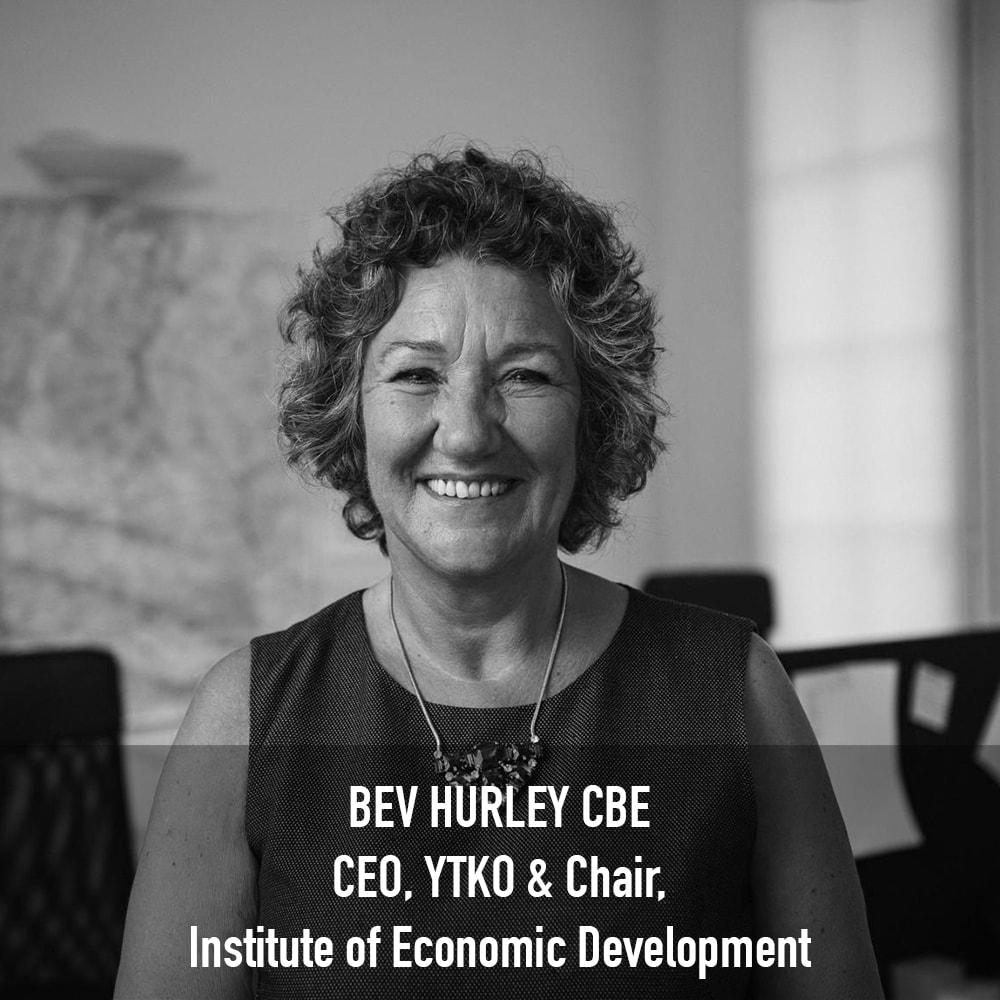 Bev Hurley CBE - CEO, YTKO & Chair Institute of Economic Development