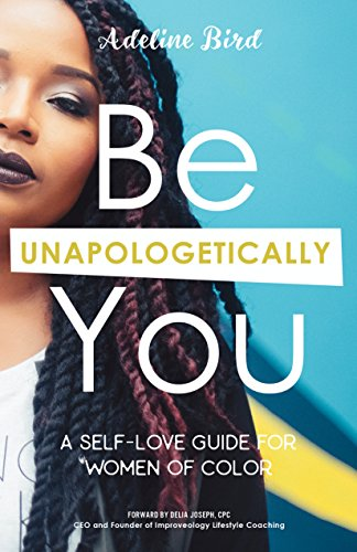 BE UNAPOLOGETICALLY YOU
