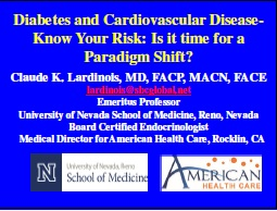 Diabetes and Cardiovascular Disease - Know Your Risk: Is it time for a paradigm shift? - Claude K Lardinois, MD, FACP, MACN, FACE