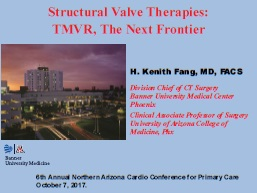 Structural Valve Therapies: TMVR - The Next Frontier - H Kenith Fang, MD, FACS
