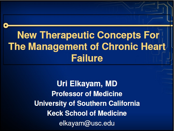 What's New In Heart Failure Treatment? What Role Do The New Agents Have? - Uri Elkayam, MD