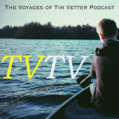 The Voyages of Tim Vetter Podcast