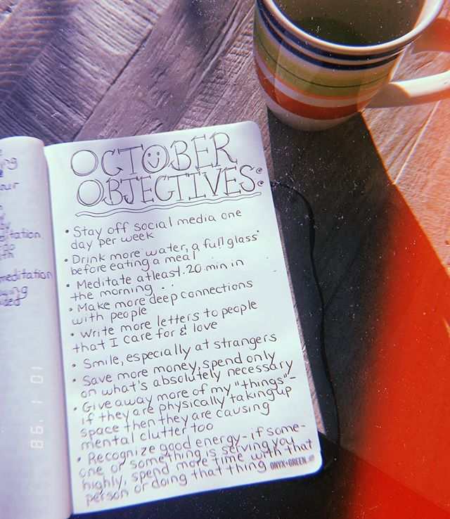 Starting off the first day of October with a list of #OctoberObjectives. This is something that I used to do at the beginning of college, something that I found super useful in helping me to manifest my visions and goals. I am a firm believer in the power of manifestation, whether it's through writing, speaking, drawing, etc. you are putting what you want and desire out into the Universe and generating a frequency. Time to create🙏🏼💫✏️📓