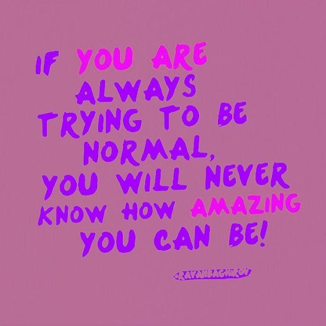 """Si siempre estás tratando de ser """"normal"""", nunca sabrás lo increíble que puedes ser! You are #amazing // #BeYourself #ProudToBeGay #Gay #Quote #GayBlog #GayLife #FueraDelCloset"""