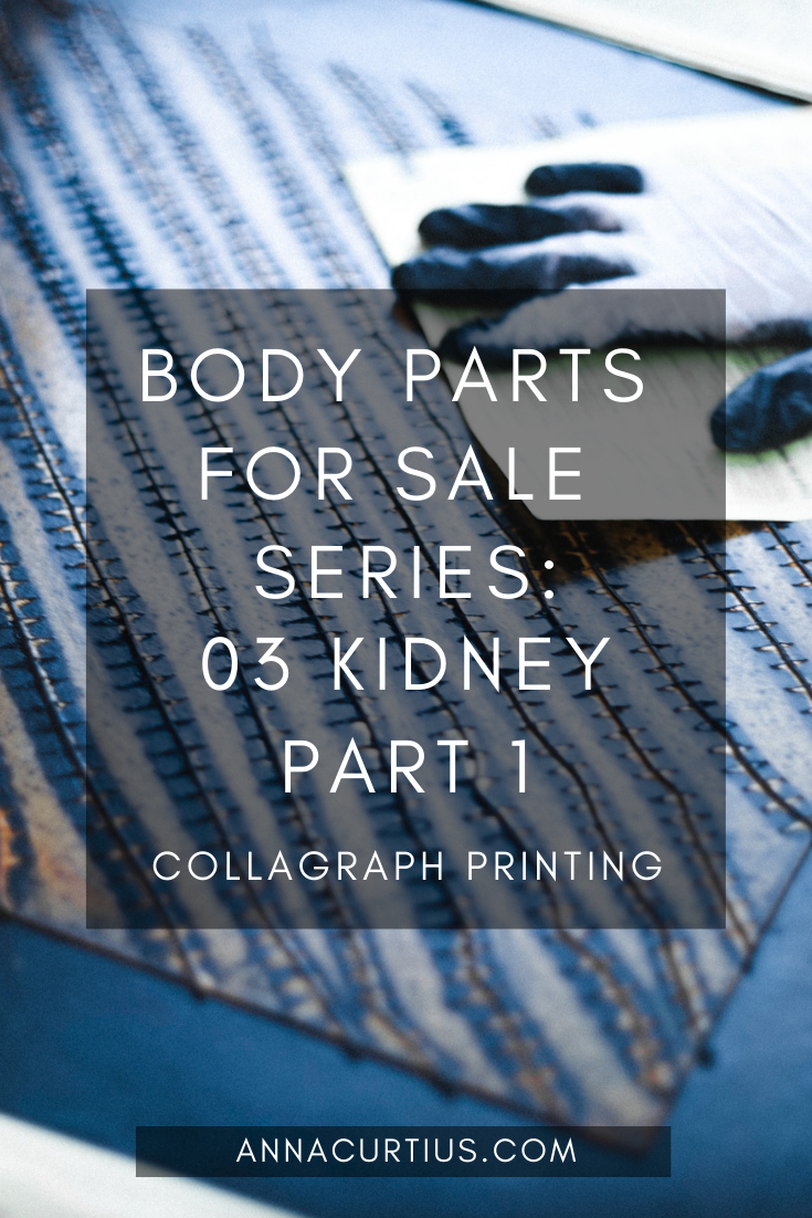 Collagraph Printing - Body Parts for Sale - 03 Kidney part 1