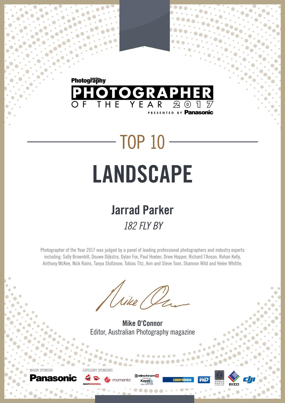 Australian Photography Magazine -   Photographer of the Year 2017.     2017 LANDSCAPE TOP 20.    -4th Place-  -6th Place-  -14th Place-