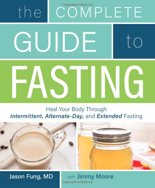 Complete Guide to Fasting by Jimmy Moore