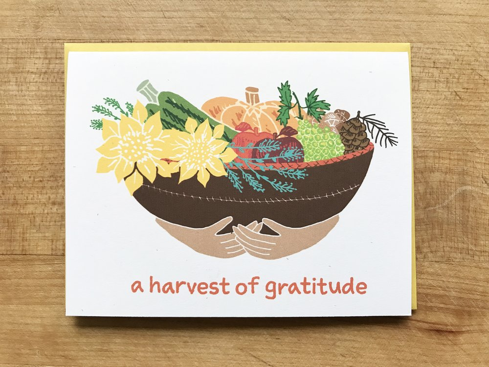A Harvest of Gratitude - A card for acknowledging the bounty in your life. A card for harvesting the good. A card to hold your grateful heart.