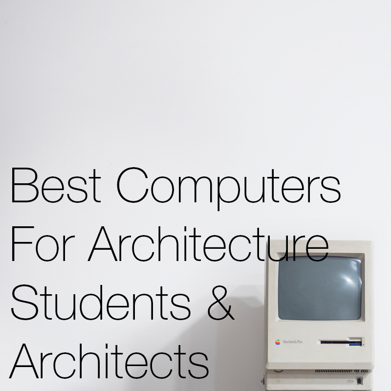 Archisoup-The Best (2018) Computers For Architecture Students And Architects.jpg