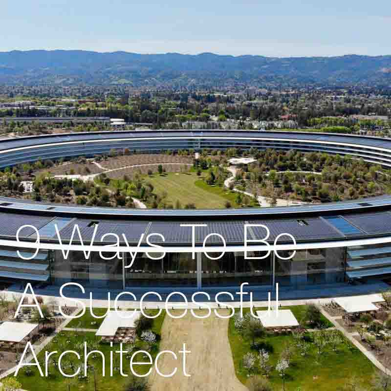 9 Ways To Help You Be A Successful Architect    Here we look at 9 methods that help to make architects successful, and discuss exactly what contributes to a good and well conceived project.