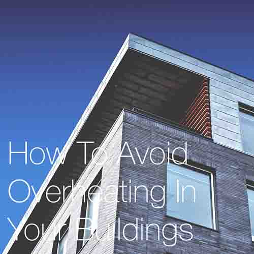 How To Avoid Overheating In Your Buildings    In this post we are going to discuss how to prevent overheating in buildings through bringing in and integrating solar control methods during the architectural design process ...we all need to learn this