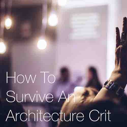 How To Survive An Architecture Crit    The infamous architecture crit can be a very uncertain and nervous period to even the most senior of students in architecture school, but we believe there are several key tips, principles and actions you can take to help ensure it goes as well...