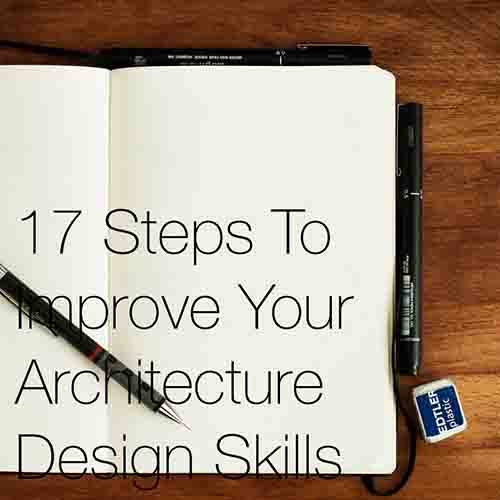 17 Steps To Improve Your Architecture Design Skills    In this post we present 17 steps to help improve your architectural design process and concept development that you can implemented straightway...