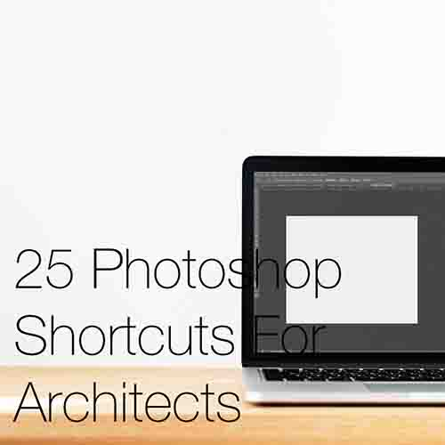 25 Photoshop Shortcuts For Architects    There is no denying the speed and efficiency that keyboard short-cuts bring to the usability of computer software, and non-more so than in architecture...