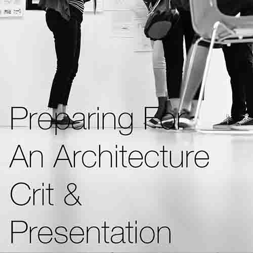 How To Prepare For An Architecture Crit & Presentation    In this post we want to highlight the key areas for preparing for an architecture crit and/or presentation …we are here to help!