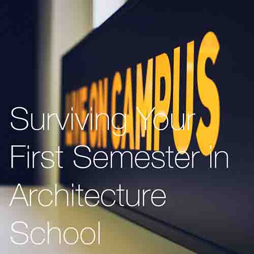 Surviving Your First Semester in Architecture School    Here we share 12 tips to surviving your first semester of architecture school, that we hope will help you to prepare, succeed and may be even get ahead....