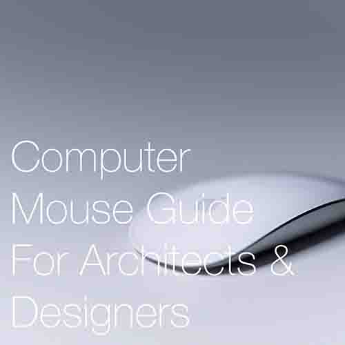 Computer Mouse Guide For Architects, Architecture Students & Designers (2018   )   There are a lot of cheap and ill performing computer mice out there …even with good reviews, and so here we'll take a look of what we feel are the best performing and suitable options for architects and students...