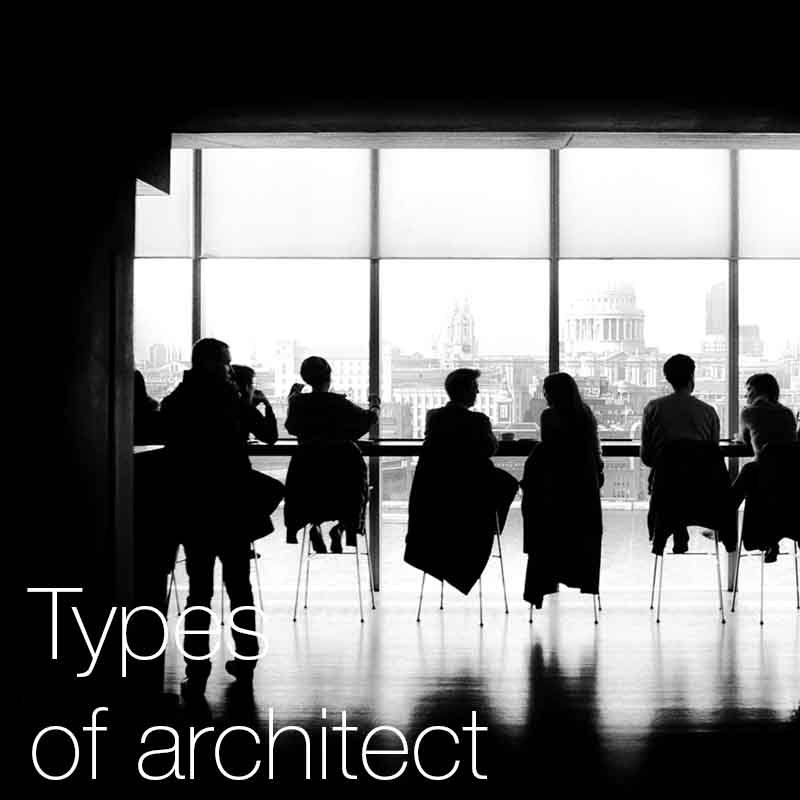 Types of architect    Here we discuss what the different types and roles of an architect are, and provide an insight into what each one does and what is required.